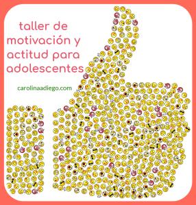taller motivación y actitud para adolescentes